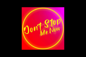 Don't Stop Me Now Logo