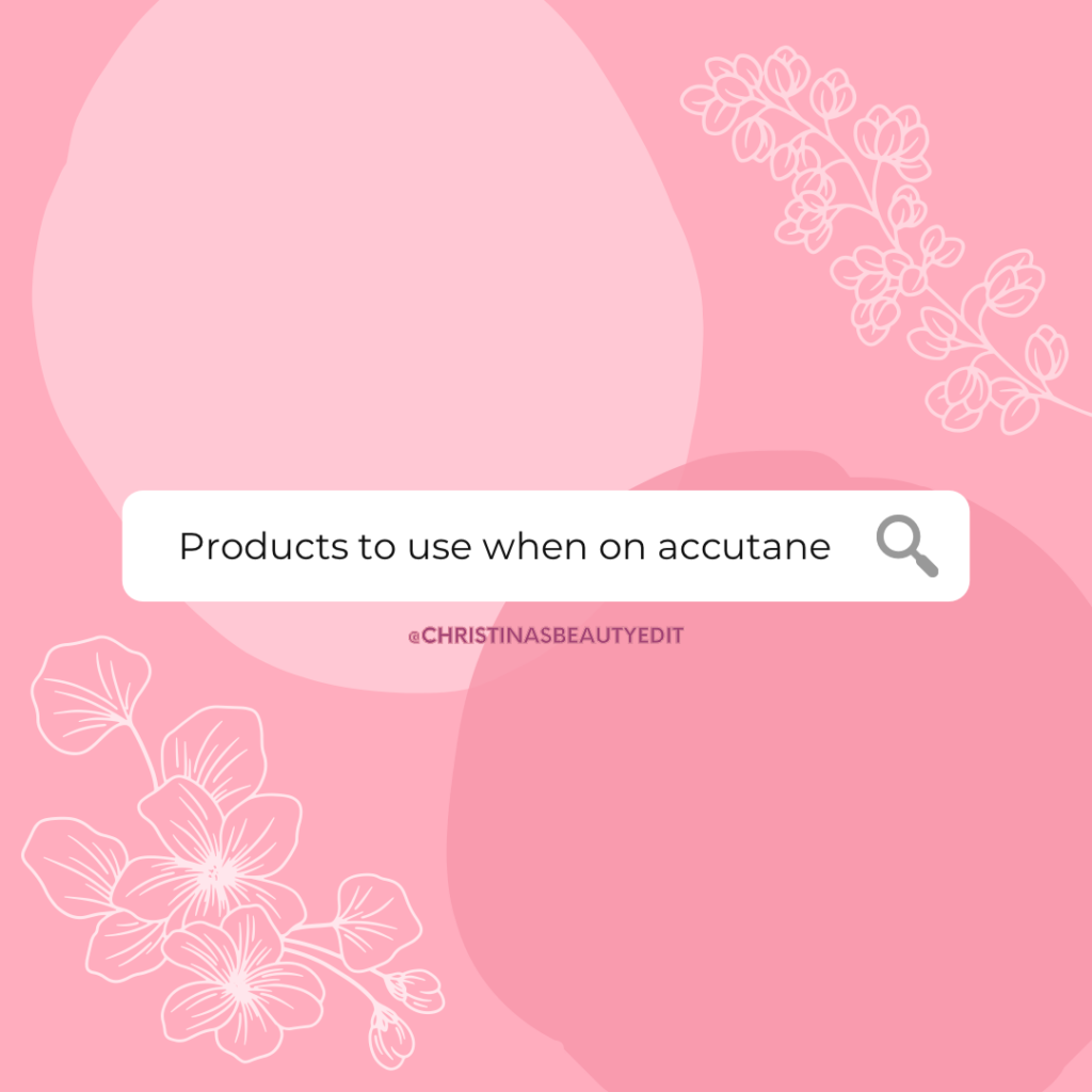 Products to use when on accutane