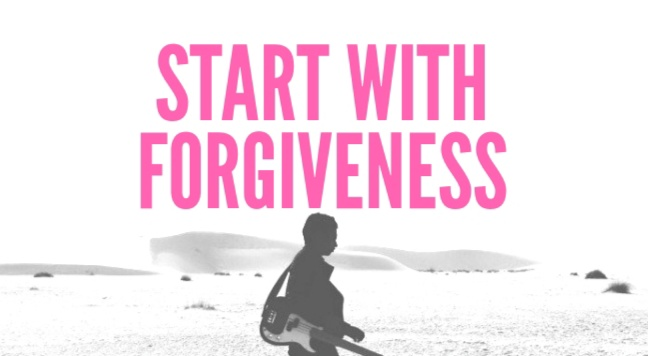 Start With Forgiveness