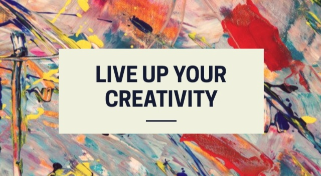 Live Up Your Creativity