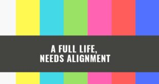 A FULL Life Needs Alignment