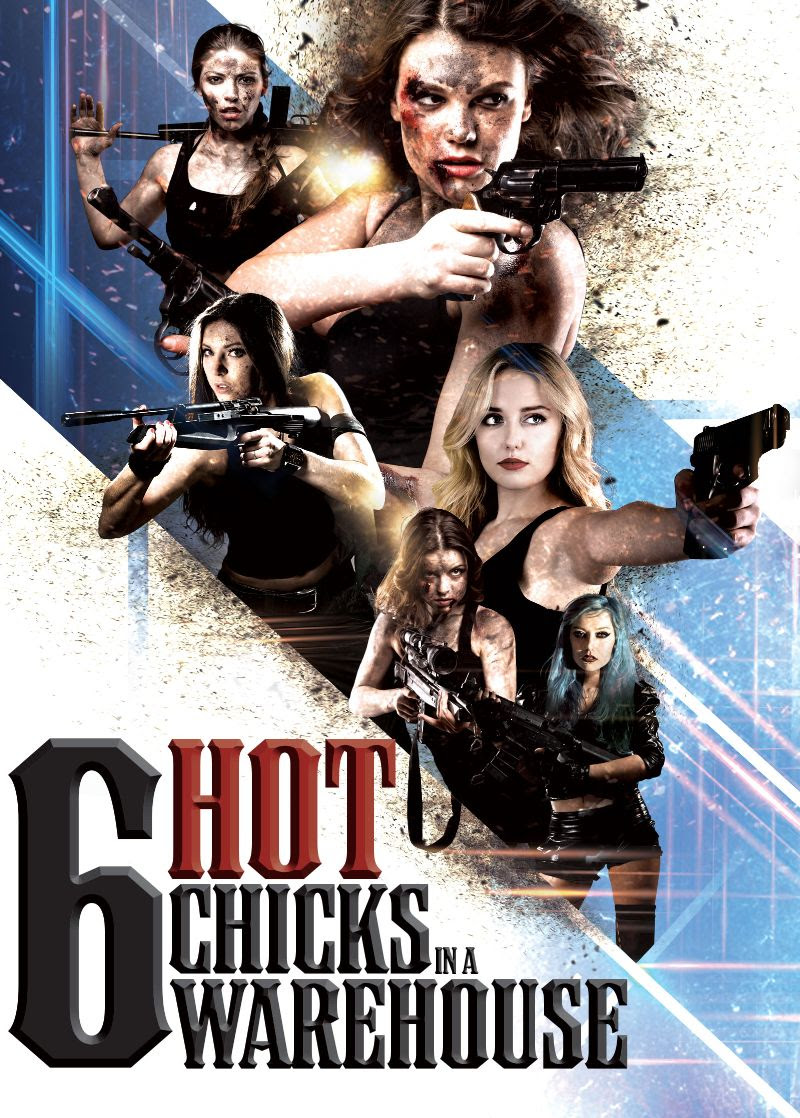 Film Review: SIX HOT CHICKS IN A WAREHOUSE (2017)