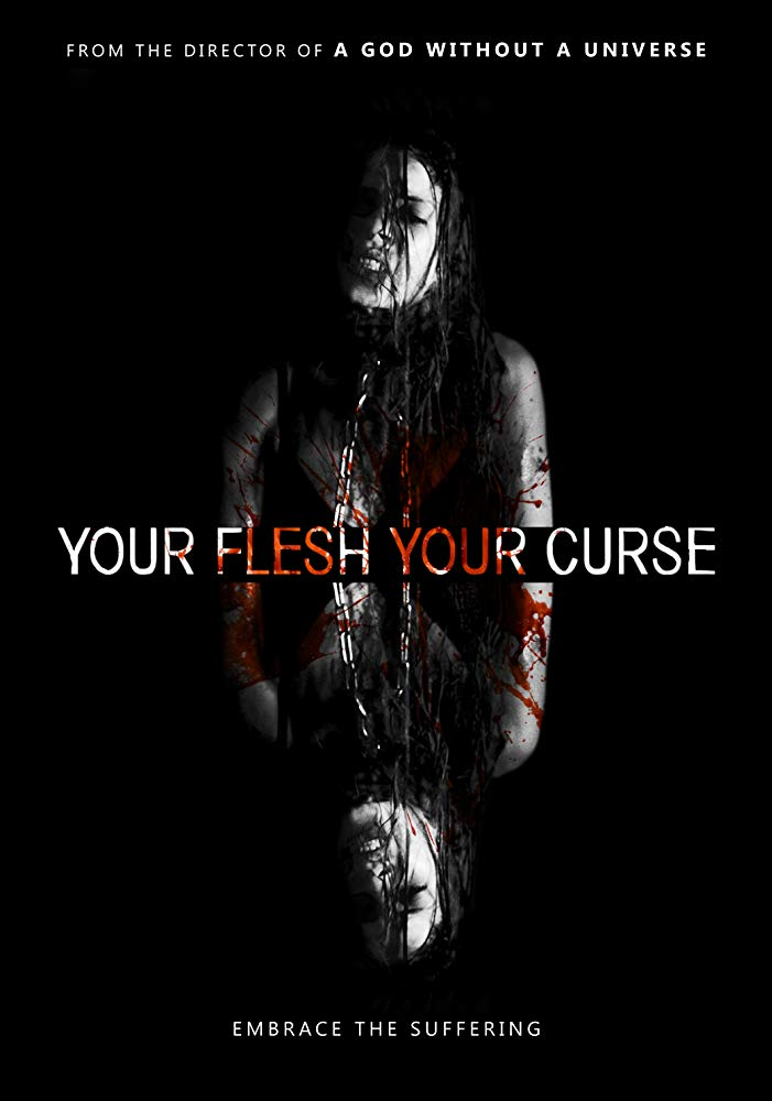 Film Review: YOUR FLESH, YOUR CURSE (2017)