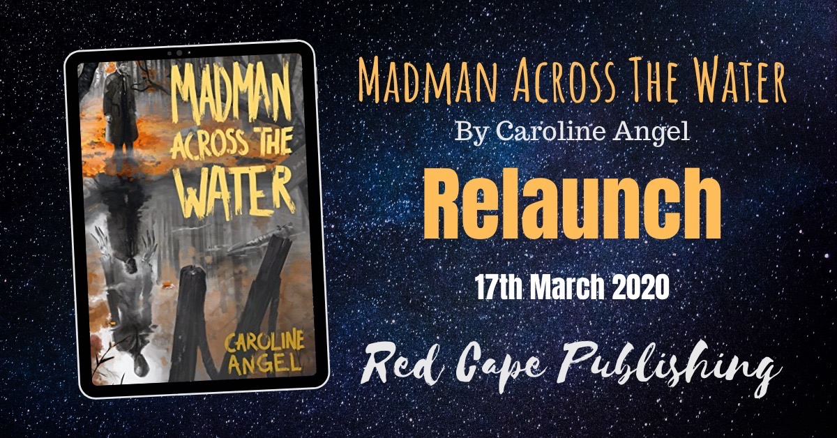 CAROLINE ANGELS' 'MADMAN ACROSS THE WATER' RELAUNCHING THIS MARCH