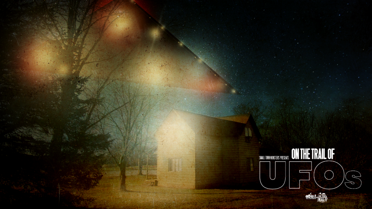 SMALL TOWN MONSTERS GO 'ON THE TRAIL OF UFOs'