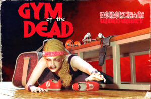 HELP FUND THE FEATURE FILM 'GYM OF THE DEAD'