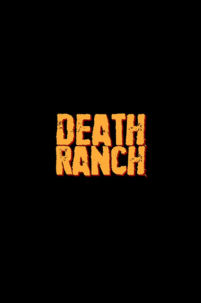 Film Review: DEATH RANCH (2020)