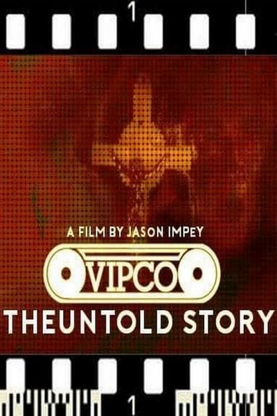 Film Review: VIPCO THE UNTOLD STORY (2018)