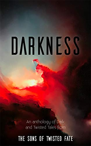 Twisted Fate Publishing announced the publication of Darkness, an anthology of Dark and Twisted Tales from The Sons of Twisted Fate.