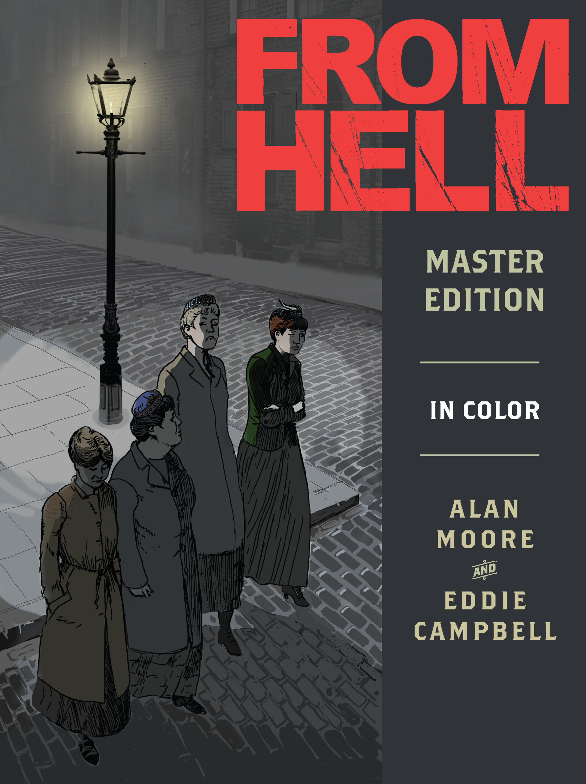 Experience Alan Moore and Eddie Campbell's FROM HELL, Fully Restored and In Color for the First Time!