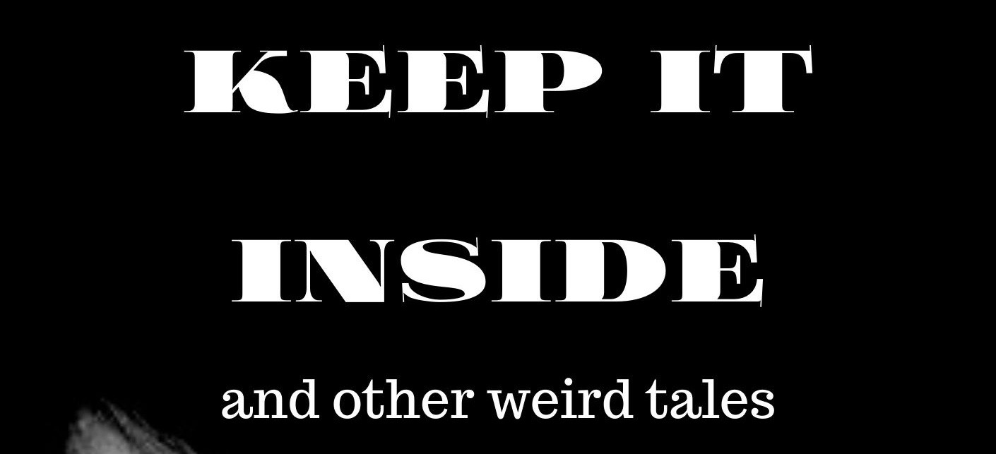 Red Cape Publishing releasing 'Keep It Inside & Other Weird Tales' by Mark Anthony Smith
