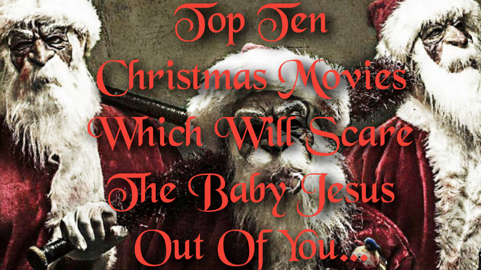 Top Ten Christmas Movies Which Will Scare The Baby Jesus Out Of You