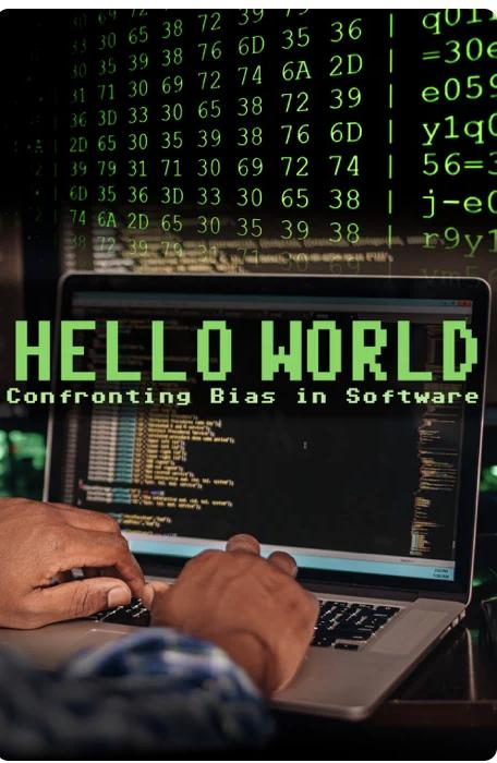 HELLO WORLD: CONFRONTING BIAS IN SOFTWARE VOD Release Information