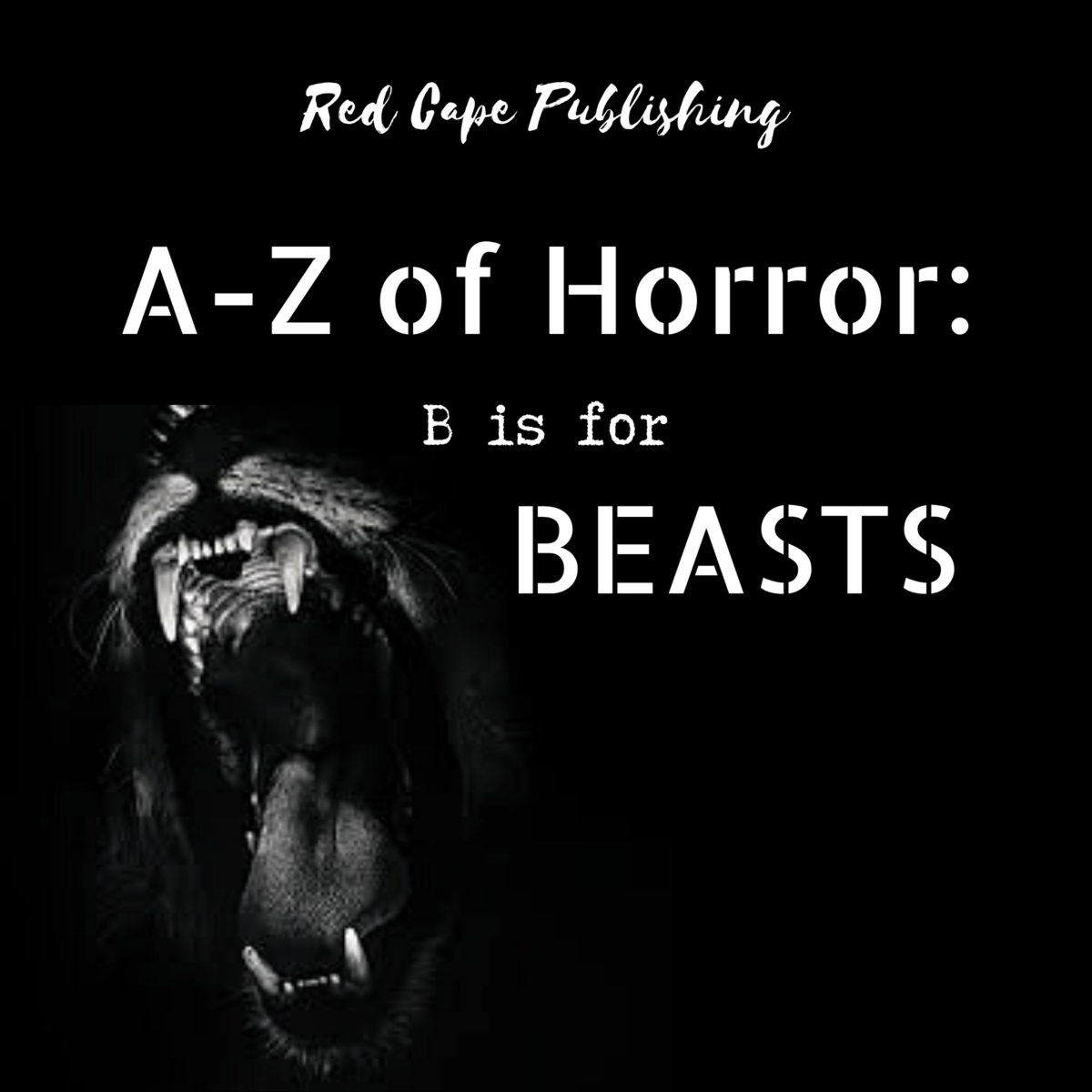 Red Cape Publishing are proud to announce the release of B is for Beasts on Audible, narrated by Bill Perry