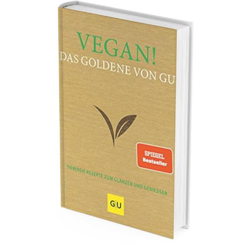 Veganer Einstieg mit: VEGAN! Das Goldene Kochbuch Vegan von GU*