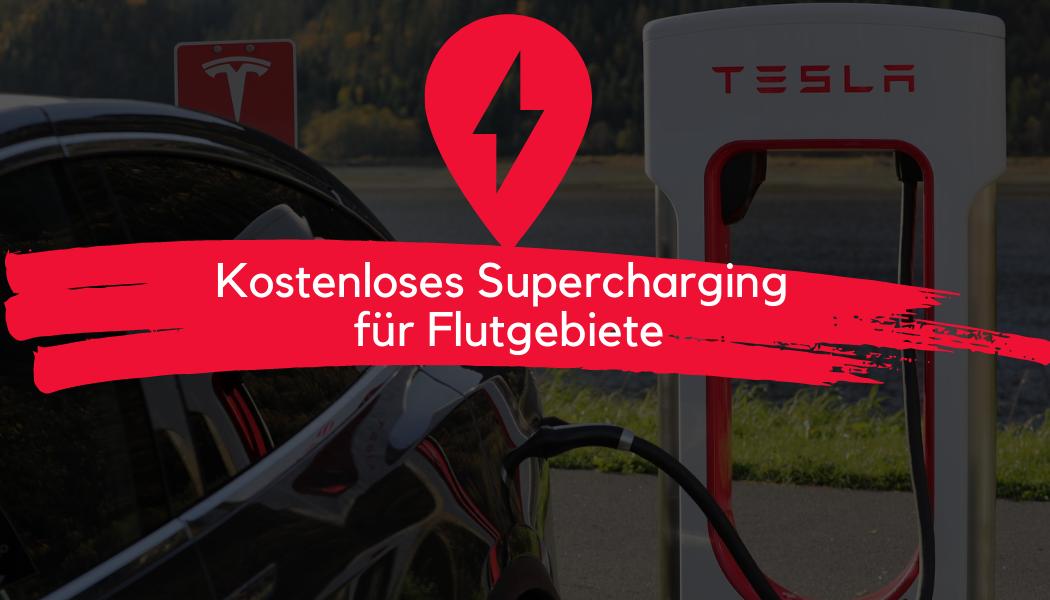 Tesla Supercharger Flutgebiete - Tesla erlässt Supercharger-Gebühren in betroffenen Flutgebieten in Deutschland, Niederlande und Belgien - Eilmeldung