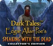 لعبة Dark Tales - Edgar Allan Poe's Speaking with the Dead Collector's Edition كاملة للتحميل