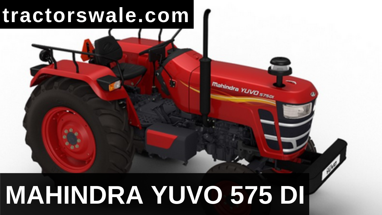Mahindra Yuvo 575 DI Price Specifications – Mahindra Tractors