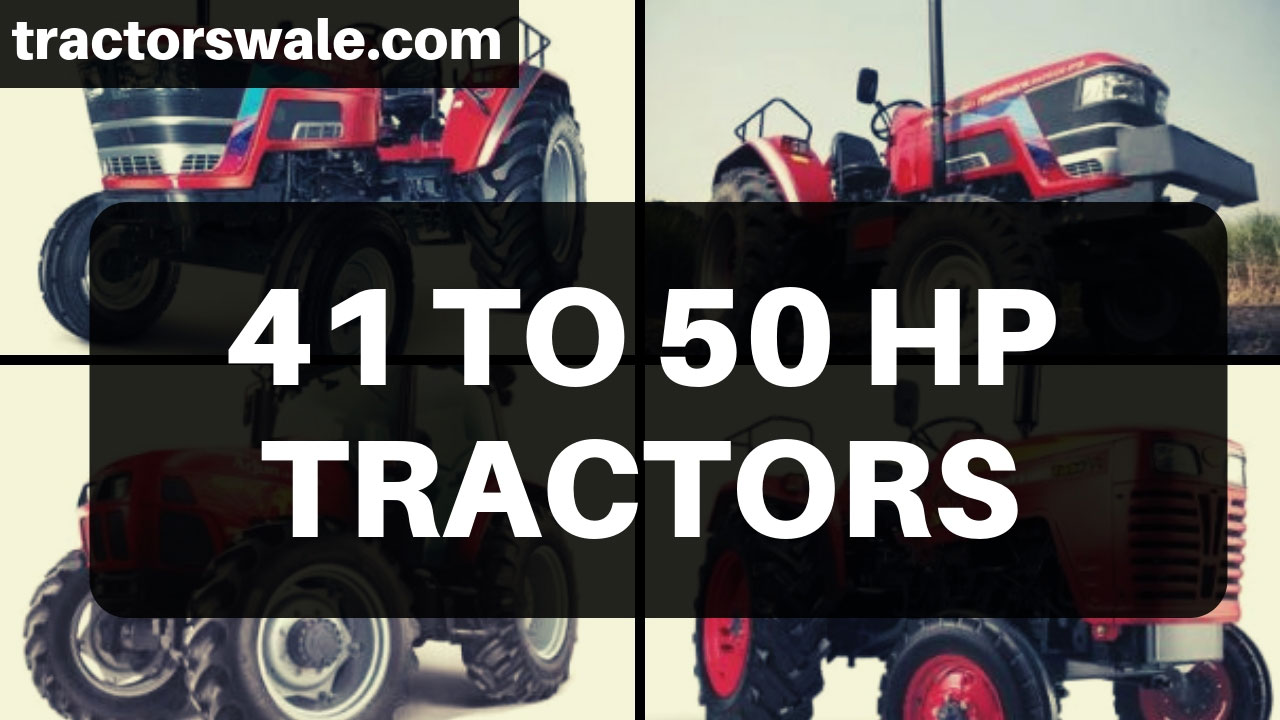 41 TO 50 HP Mahindra Tractors Models Price Specs [New 2020]
