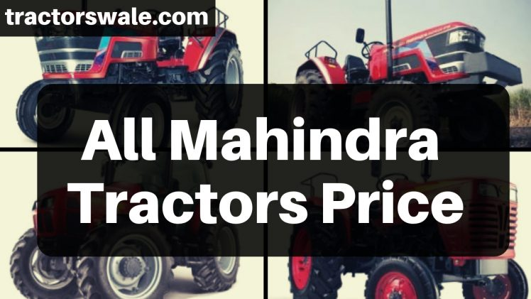 All Mahindra Tractors Price List In India 2019 – Mahindra Tractor