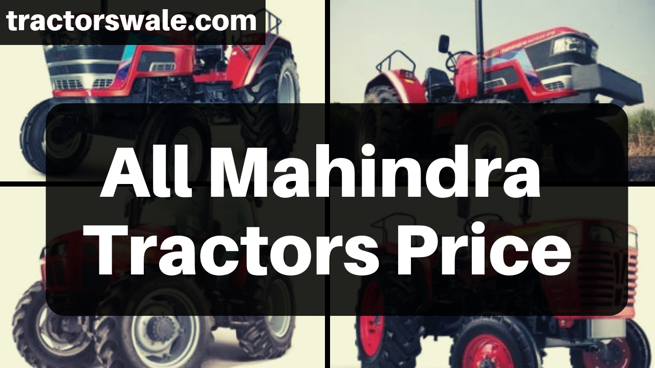 All Mahindra Tractors Price List In India 2019 – Mahindra Tractor