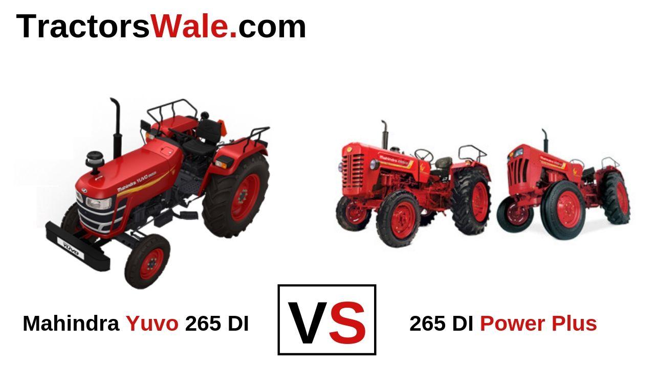 Mahindra Yuvo 265 DI vs 265 DI Power Plus Tractor Comparison