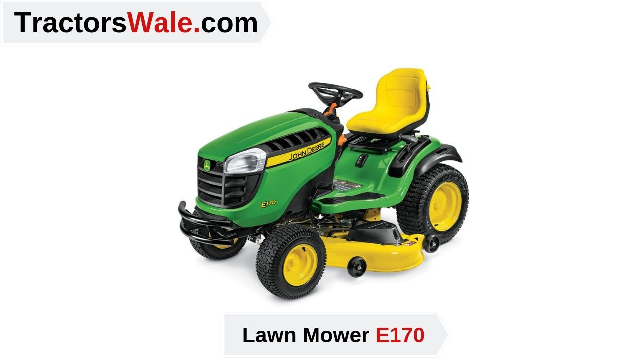 john deere e170 Lawn Mower Tractor | Price list & Specification