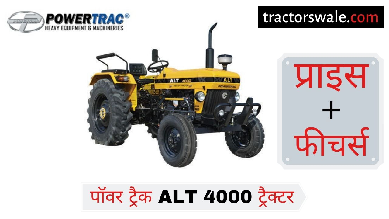 PowerTrac ALT 4000 tractor price specifications overview mileage full Details