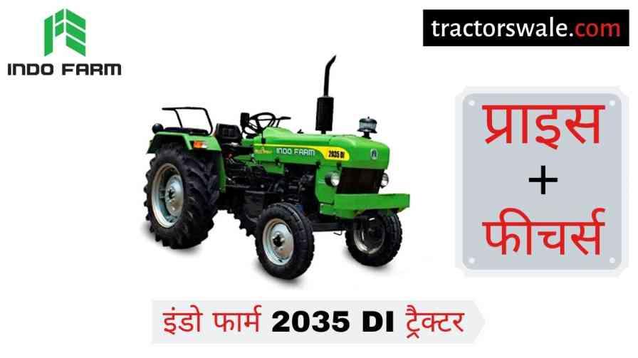 Indo Farm 2035 DI Tractor Specifications Price Mileage [2020]