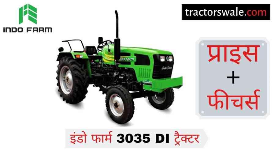 Indo Farm 3035 DI Tractor Price Specifications Mileage [2020]