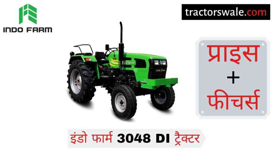 Indo Farm 3048 DI Tractor Price Specifications Review
