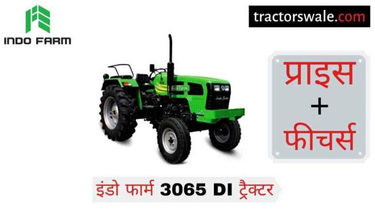 Indo Farm 3065 DI Tractor Price Specifications Mileage [2020]