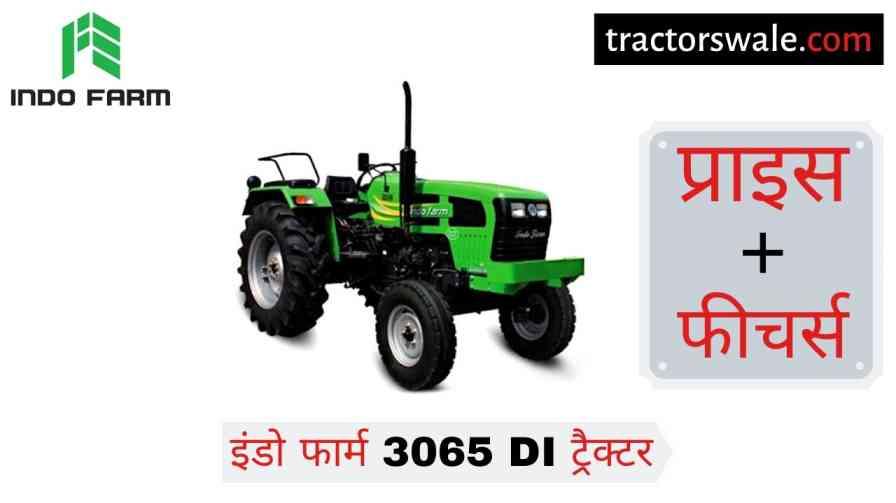 Indo Farm 3065 DI Tractor Price Specifications Mileage