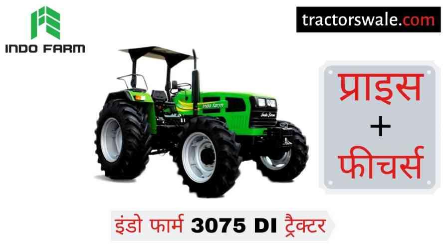 Indo Farm 3075 DI Tractor Specifications Price Mileage