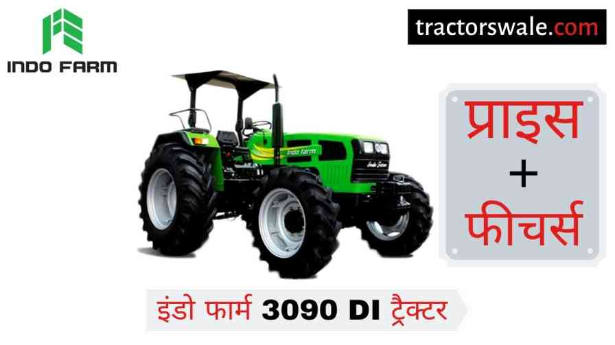 Indo Farm 3090 DI Tractor Specifications Price Review