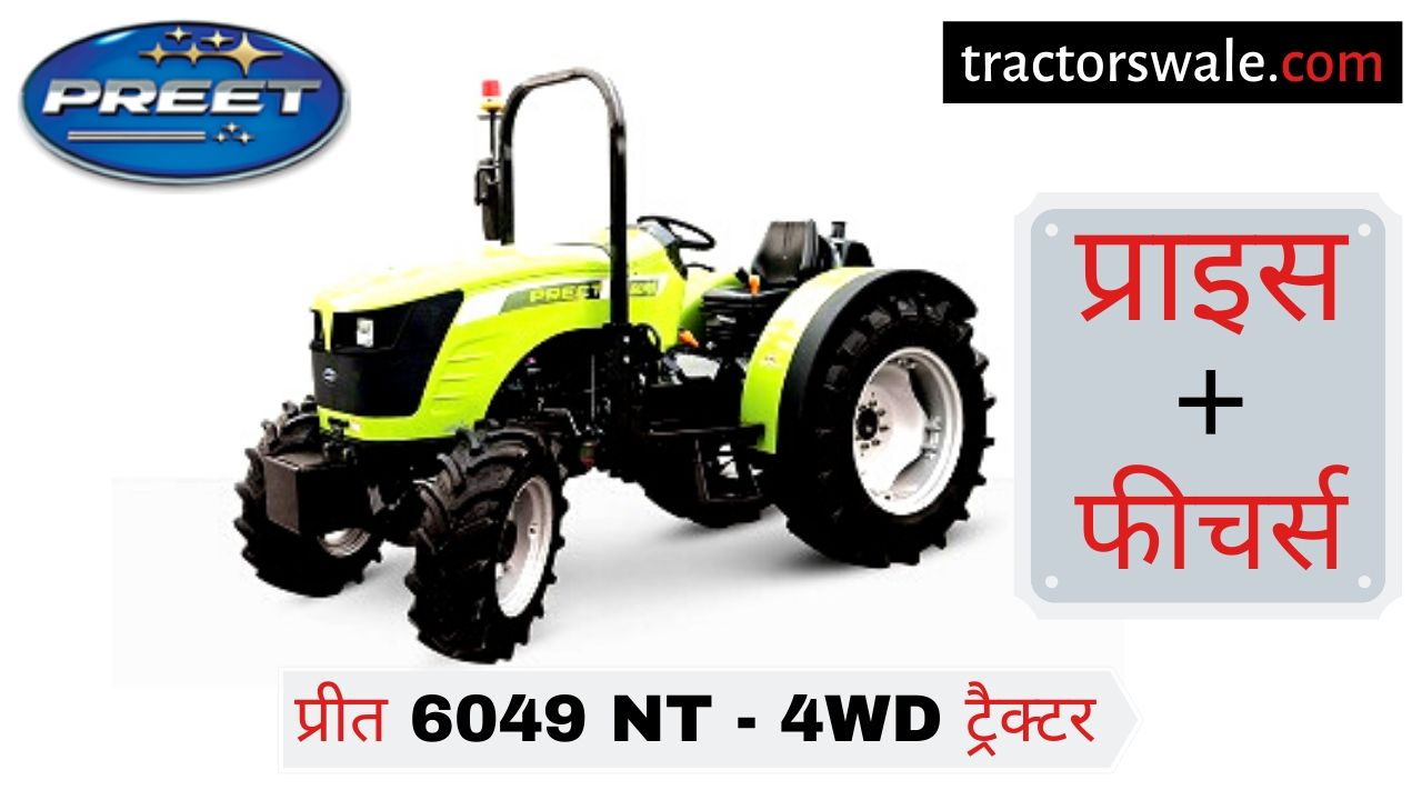 Preet 6049 NT 4WD tractor price list in India specifications Mileage