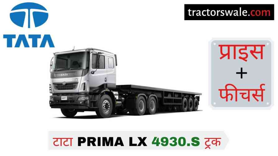Tata Prima LX 4930.S Price in India, Specification, Mileage