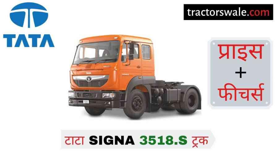 Tata SIGNA 3518.S Truck Price in India Specification, Mileage