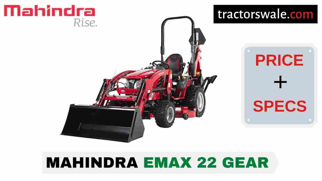 Mahindra Emax 22 Gear Tractor Price, Specs, Mileage   2020