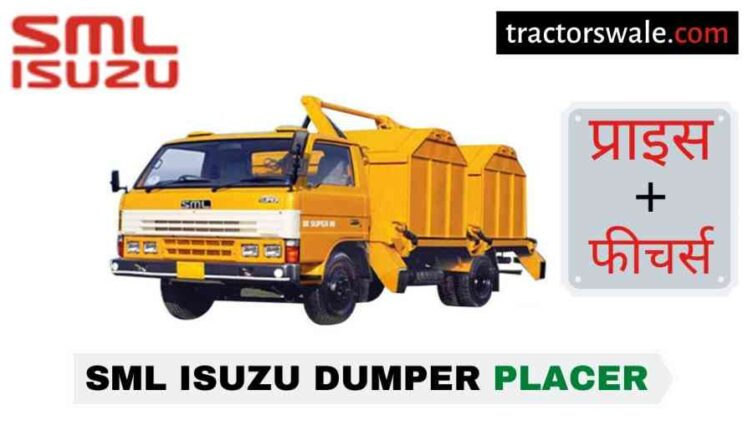 SML Isuzu Dumper Placer BS-IV Price in India, Specs, Mileage | 2020