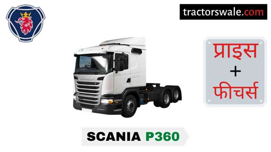 Scania P360 Price in India, Specs, Mileage, Overview | 2020