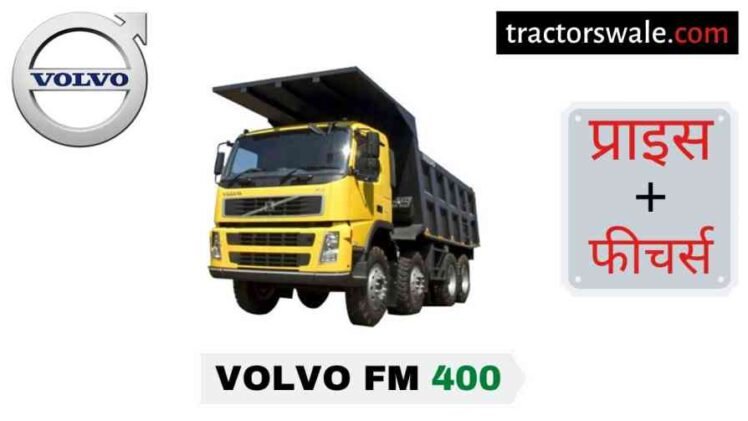 Volvo FM 400 Price in India, Specification, Mileage | 2020