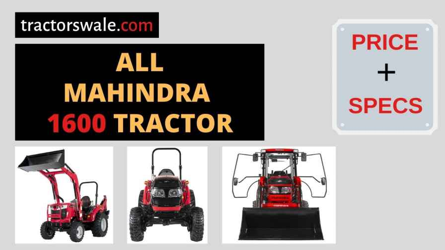 All Mahindra 1600 Tractors Price in USA, Specs 【Offers 2020】