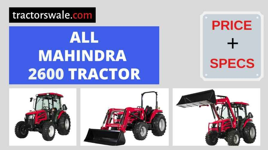 All Mahindra 2600 Tractors Price in USA, Specs 【Offers 2020】