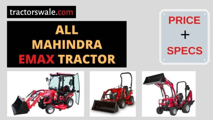 All Mahindra Emax Tractors Price in USA, Specs 【Offers 2020】