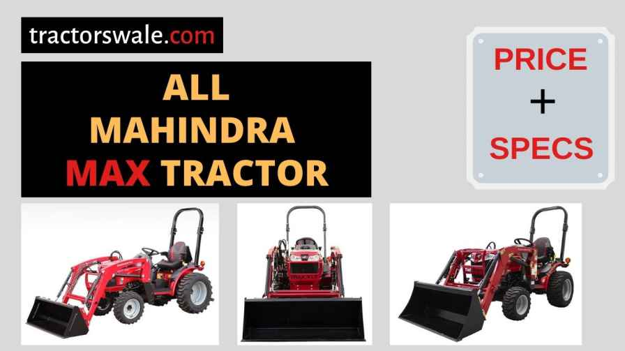 All Mahindra MAX Tractors Price in USA, Specs 【Offers 2020】