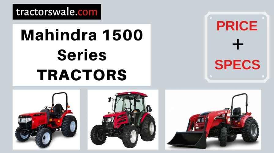 Mahindra 1500 Series Tractors Price, Specs, 【Offers 2020】