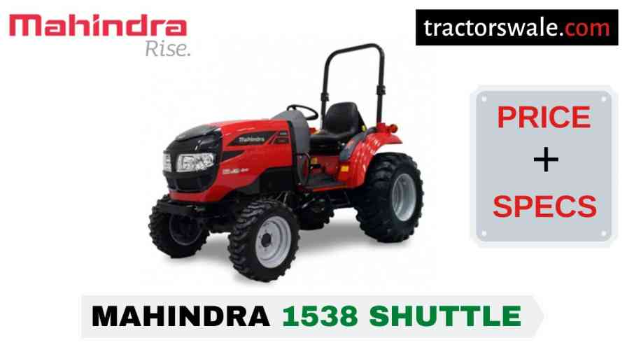 Mahindra 1538 Shuttle Tractor Price, Specs, Mileage | 2020