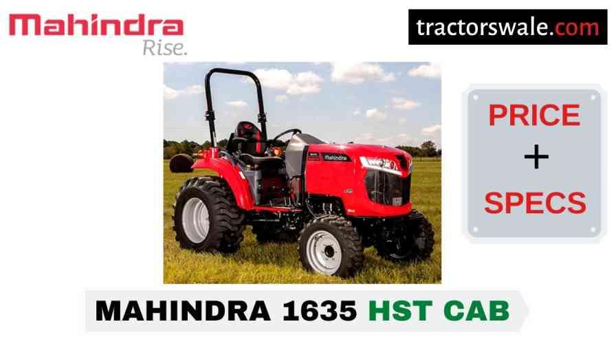 Mahindra 1635 HST CAB Tractor Price, Specs, Mileage   2020