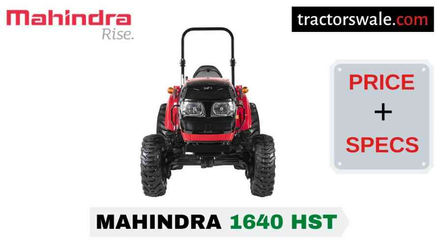 Mahindra 1640 HST Tractor Price, Specs, Mileage   2020